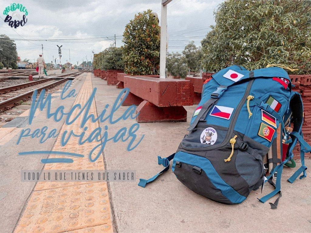 Qué llevar, como hacer y preparar la mochila de viaje