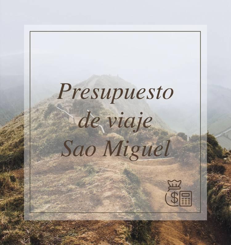 Presupuesto de viaje a Sao Miguel (Islas Azores)
